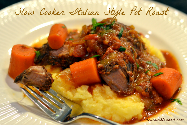 Slow Cooker Italian Style Pot Roast – Chew Nibble Nosh