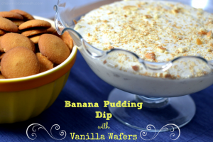 Banana Pudding Dip with Vanilla Wafers - Chew Nibble Nosh