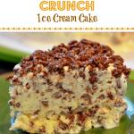 Chocolate Peanut Butter Crunch Ice Cream Cake