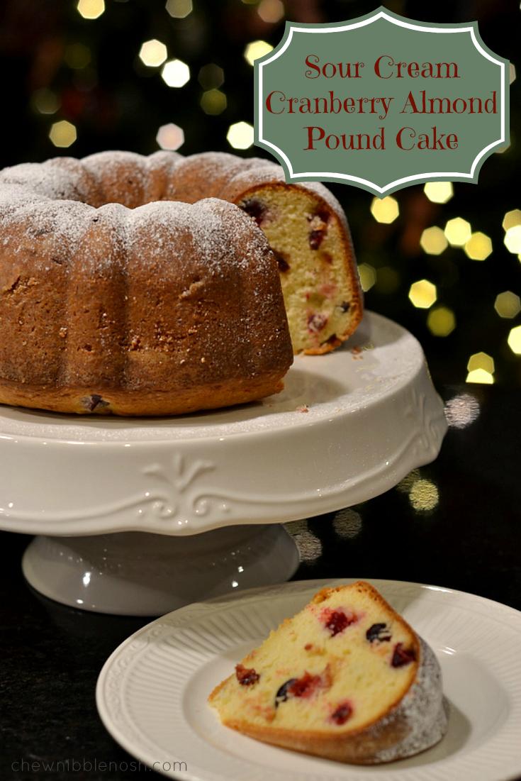 Sour Cream Cranberry Almond Pound Cake - Chew Nibble Nosh