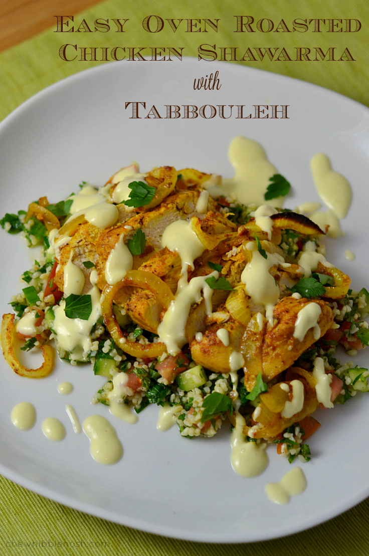 Easy Oven Roasted Chicken Shawarma with Tabbouleh - Chew Nibble Nosh.