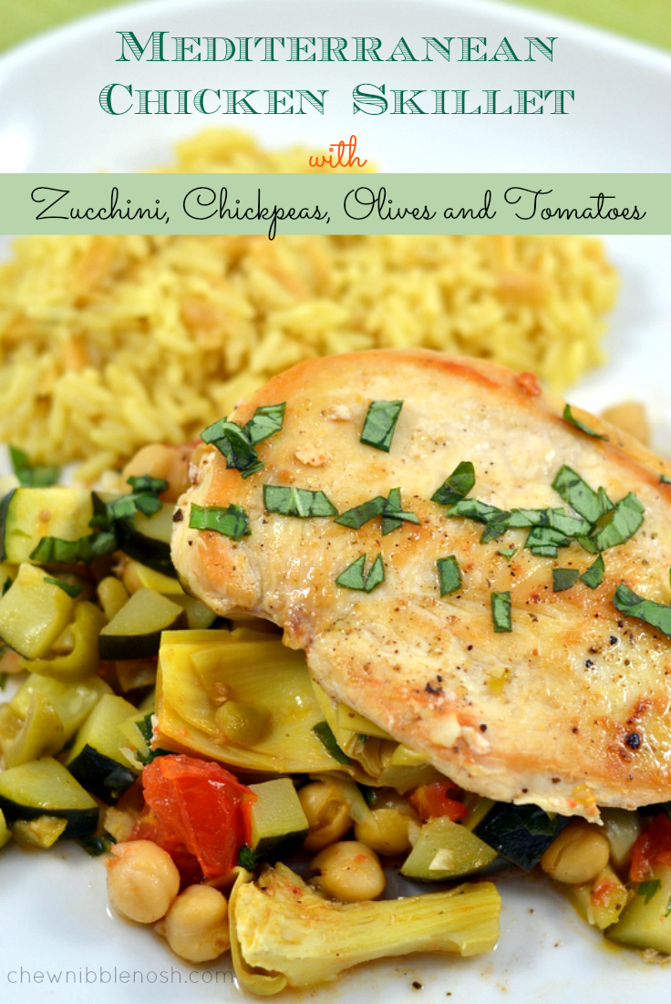 Mediterranean Chicken Skillet with Zucchini, Chickpeas, Olives and Tomatoes - Chew Nibble Nosh